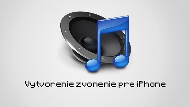 vytvorenie zvonenia pre iPhone v iTunes